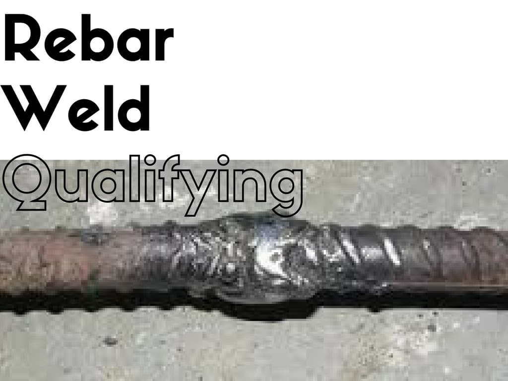 A Contractor's Guide on Getting Qualified to Weld Rebar